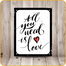 PLACA SINALIZE 18x23 - ALL YOU NEED IS LOVE